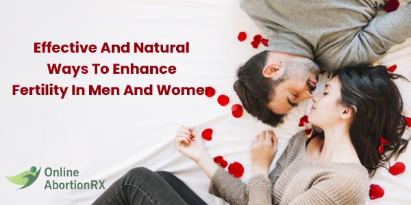 Effective And Natural Ways To Enhance Fertility In Men And Women