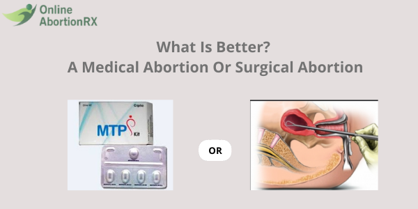What Is Better? A Medical Abortion Or Surgical Abortion